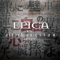 EPICA VS attack on titan songs / エピカ