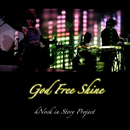 God Free Shine/kNock in Story Project