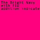 The Bright Navy with flu/addition indicate