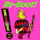 Re-Boot!/SiNG! BaBY SiNG!