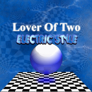 Lover Of Two/ELECTRIC STYLE