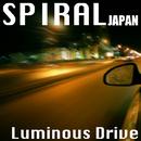 Luminous Drive/SPIRAL JAPAN