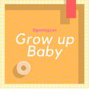 Grow up Baby/Ggomagyun