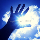 Depend on BLUE/タバサリサ