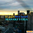 to part two heart/Masaki Yoda