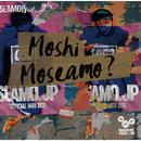 Moshi Moseamo ?/SEAMO