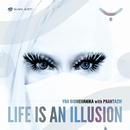 LIFE IS AN ILLUSION(Original Mix)/YOJI BIOMEHANIKA