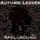 Autumn Leaves/Spellbound