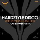 HARDSTYLE DISCO (2018 REVERSE BASS EDIT)/YOJI BIOMEHANIKA