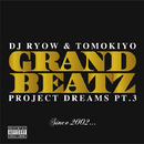 PROJECT DREAMS PT.3 ~Since 2002…~/GRAND BEATZ