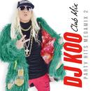 DJ KOO CLUB MIX -PARTY HITS MEGAMIX 2-/V.A.