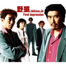 First impression/野猿 feat.CA