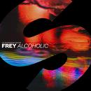 Alcoholic - Single/FREY