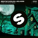 Long Live House Music/Breathe Carolina x Delayers