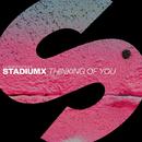 Thinking Of You - Single/Stadiumx