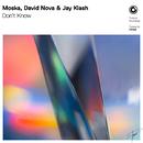 Don't Know/Moska, David Nova & Jay Klash