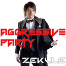 Aggressive PARTY/Zekule