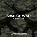 Song of war/Alpha Da One
