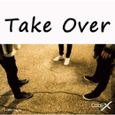 Take Over/Cool-X