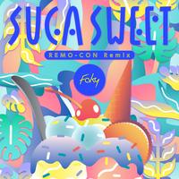 SUGA SWEET (REMO-CON Remix)