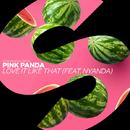 Love It Like That (feat. Nyanda)/Pink Panda