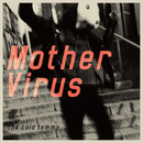 Mother Virus/The cold tommy