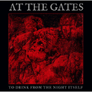 TO DRINK FROM THE NIGHT ITSELF/AT THE GATES