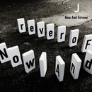 Now And Forever/J