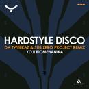 HARDSTYLE DISCO (Da Tweekaz & Sub Zero Project Remix)/YOJI BIOMEHANIKA