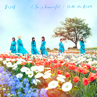Life is beautiful / HiDE the BLUE/BiSH