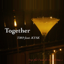 Together/TMO feat. KYSK