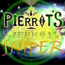 SNIPER/PIERROT'S