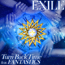 Turn Back Time feat. FANTASTICS (Lyric Video)/EXILE
