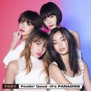 Feelin' Good ~It's PARADISE~/FAKY