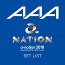 AAA a-nation2018 SET LIST/AAA
