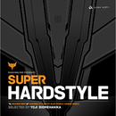 BANGINGLOBE presents SUPER HARDSTYLE - selected by YOJI BIOMEHANIKA/Various Artists