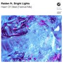 Heart Of Steel/Raiden ft. Bright Lights