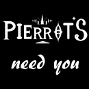 need you/PIERROT'S