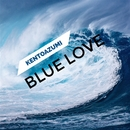 Blue Love/kentoazumi