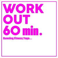 WORK OUT 60min. -ランニング・フィットネス・ヨガ-