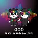 DEJAVU (DJ Hello Kitty REMIX)/AAA