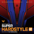 BANGINGLOBE presents SUPER HARDSTYLE 2 selected by YOJI BIOMEHANIKA/Various Artists