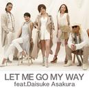 LET ME GO MY WAY feat.Daisuke Asakura/TRF