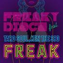 FREAKY DISCO feat. TARO SOUL,KEN THE 390/FREAK