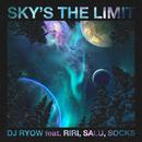 Sky's the limit feat. RIRI, SALU, SOCKS/DJ RYOW