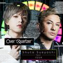 "Over ""Quartzer""(Lyric Video)/Shuta Sueyoshi feat. ISSA"