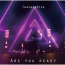 Are you ready/タバサリサ