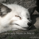 Deep Sleep Lullaby for Baby Vol.2/ezHealing