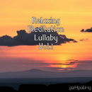 Relaxing Meditation Lullaby Vol.1/ezHealing