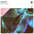 Feel The Low/Sam Void